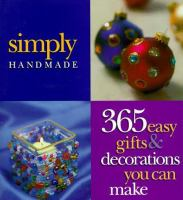 Simply Handmade : 365 easy gifts & decorations you can make