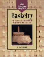 Basketry : 18 easy & beautiful baskets to make