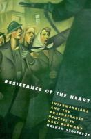 Resistance of the heart : intermarriage and the Rosenstrasse protest in Nazi Germany