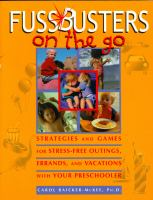 Fussbusters on the go : strategies and games for stress-free outings, errands, and vacations with your preschooler