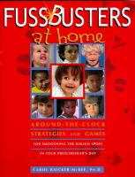 Fussbusters at home : around the clock strategies and games for smoothing the rough spots in your preschooler's day