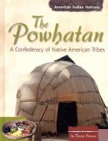 The Powhatan : A confederacy of Native American tribes