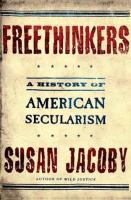 Freethinkers : a history of American secularism