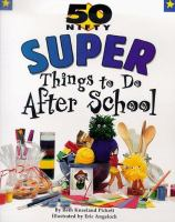 50 Nifty Super Things to do After School