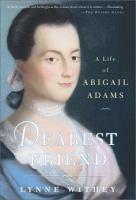 Dearest Friend : a life of Abigail Adams