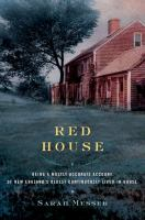 Red House : being a mostly accurate account of New England's oldest continuously lived-in house