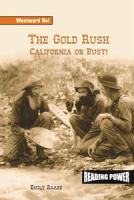 The Gold Rush : California or Bust