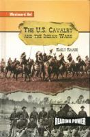The U.S. Cavalry and the Indian Wars