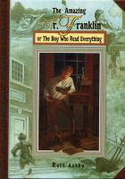 The Amazing Mr. Franklin : or the boy who read everything