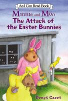 Minnie and Moo : the attack of the Easter Bunnies