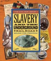 Slavery and the Underground Railroad : bound for freedom
