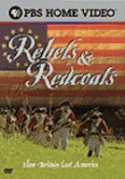 Rebels & Redcoats : how Britain lost America (DVD)