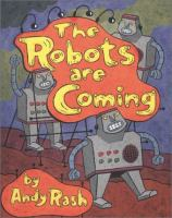 The Robots are coming : and other poems