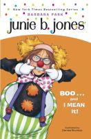 Junie B., first grader : boo ... and I mean it