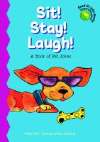 Sit! Stay! Laugh! : a book of pet jokes