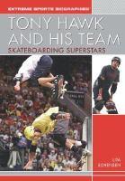 Tony Hawk and his team : skateboarding superstars