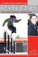 Kevin Jones : snowboarding superstar