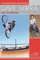 Dave Mirra : BMX Superstar