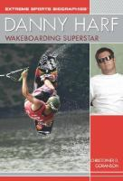 Danny Harf : Wakeboarding Superstar