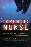 Forensic Nurse : the new role of the nurse in law enforcement