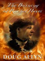 The Burning of Rachel Hayes
