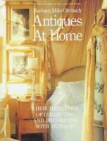 Antiques at home : Cherchez's book of collecting and decorating with antiques