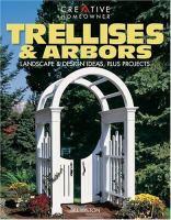 Trellises & arbors : landscape & design ideas, plus projects