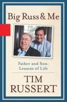 Big Russ and me : father and son : lessons of life