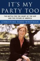 It's my party too : the battle for the heart of the GOP and the future of America