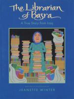 The librarian of Basra : a true story from Iraq