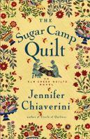 The sugar camp quilt : an Elm Creek quilts novel