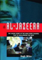 Al-Jazeera : the inside story of the Arab news channel that is challenging the West
