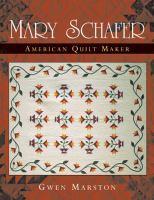 Mary Schafer, American quilt maker/ Gwen Marston.