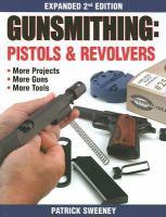 Gunsmithing: pistols & revolvers : 2nd edition