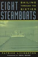Eight steamboats : sailing through the sixties
