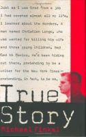True story : murder, memoir, mea culpa