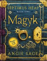 Magyk: book one of the Septimus Heap series