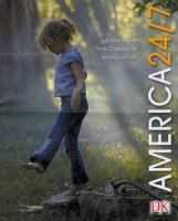 America 24/7 : Extraordinary Images of One American Week