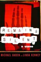 Remains silent : a novel