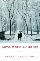 Love, work, children : a novel