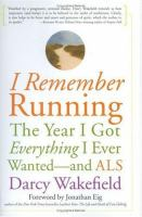 I remember running : the year I got everything I ever wanted and ALS