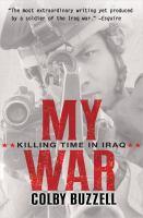 My war : killing time in Iraq