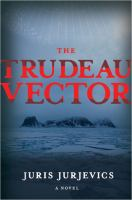 The Trudeau vector : a novel