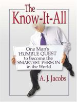 The know-it-all : one man's humble quest to become the smartest person in the world (LARGE PRINT)