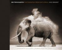 On this earth : photographs from East Africa