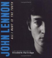 John Lennon : all I want is the truth : a biography