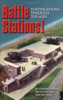 Battle Stations!: Fortifications Through the Ages