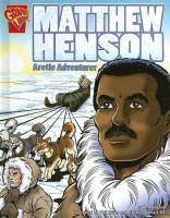 Matthew Henson : Arctic adventurer