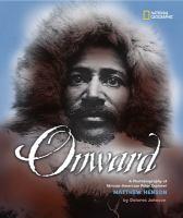 Onward : a photobiography of African-American polar explorer Matthew Henson
