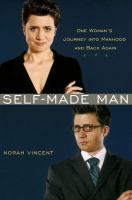 Self made man : one woman's journey into manhood and back again